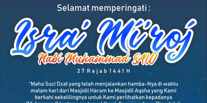 Selamat Mempringati Isra' Mi'raj Nabi Muhammad SAW 1441 H